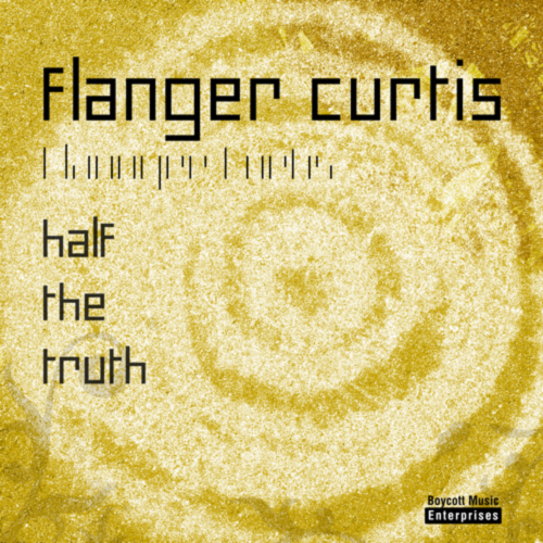 FlangerCurtis_Halfthetruth_cover_040521
